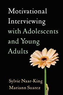 Motivational Interviewing with Adolescents and Young Adults (Applications of Motivational Interviewing)