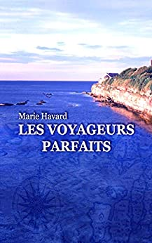 Les Voyageurs Parfaits: roman initiatique young adult par [Marie Havard]