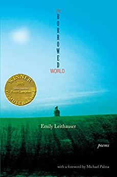 The Borrowed World (Able Muse Book Award for Poetry) by [Emily Leithauser]