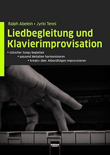 Liedbegleitung und Klavierimprovisation: inkl. HELBLING Media App. - stilsicher Songs begleiten, - Melodien passend harmonisieren, - kreativ über Akkordfolgen improvisieren
