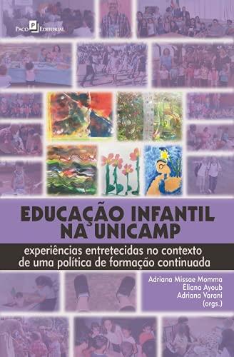 Educação Infantil na Unicamp: Experiências Entretecidas no Contexto de uma Política de Formação Continuada