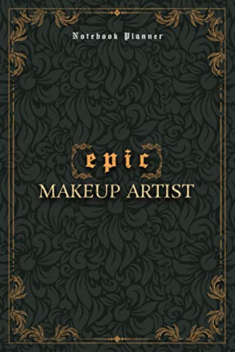 Makeup Artist Notebook Planner - Luxury Epic Makeup Artist Job Title Working Cover: Meeting, 120 Pages, High Performance, Homework, A5, 5.24 x 22.86 cm, 6x9 inch, Bill, Journal, Paycheck Budget