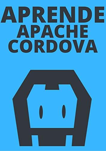 APRENDE APACHE CORDOBA DESDE CERO EN ESPAÑOL : : Cordova es una plataforma que se utiliza para crear aplicaciones móviles utilizando HTML, CSS y JS.