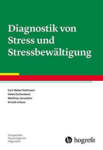 Diagnostik von Stress und Stressbewältigung (Kompendien Psychologische Diagnostik)