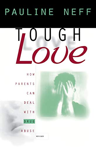 Tough Love: How Parents Can Deal with Drug Abuse