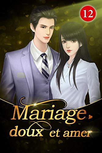 Couverture du livre Mariage doux et amer 12: Je n'ai pas eu de fille comme toi