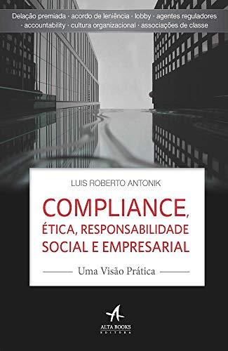Compliance, ética, Responsabilidade Social e Empresarial: uma Visão Prática