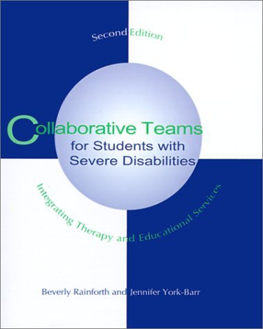 Collaborative Teams for Students with Severe Disabilities: Integrating Therapy and Educational Services by Jennifer York-Barr (1997-01-31) 🔥
