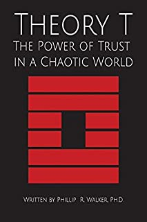 Theory T: The Power of Trust in a Chaotic World
