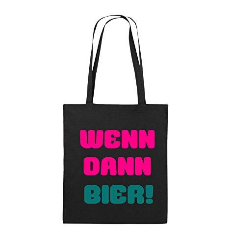 Comedy Bags - Wenn dann Bier! - Jutebeutel - Lange Henkel - 38x42cm - Farbe: Schwarz/Pink-Türkis