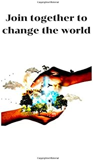 Join together to change the world: lined notebook journal diary for General public and nature conservationist