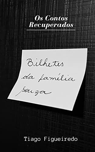 Bilhetes da Família Souza (Os Contos Recuperados)