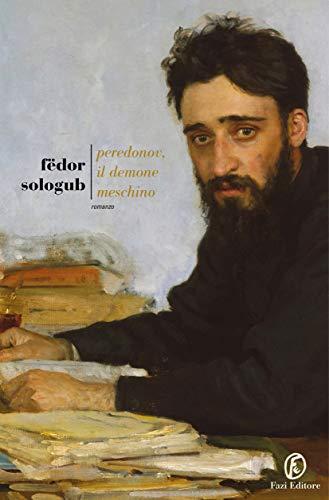 Fëdor Sologub - Peredonov, il demone meschino (2019)