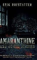 Amaranthine: Clear Print Hardcover Edition
