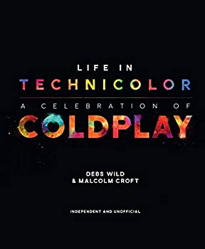 Life In Technicolor  A Celebration of Coldplay  A Celebration of Coldplay