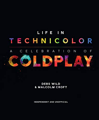 Life in Technicolor: A Celebration of Coldplay: A Celebration of Coldplay