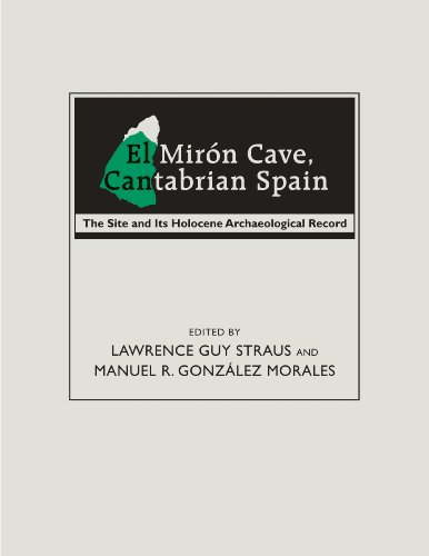 El Mirón Cave, Cantabrian Spain: The Site and Its Holocene Archaeological Record (English Edition)