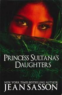 Jean P. Sasson: Princess Sultana's Daughters (Paperback); 2010 Edition