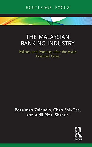 The Malaysian Banking Industry: Policies and Practices after the Asian Financial Crisis (Routledge Focus on Economics and Finance) (English Edition)