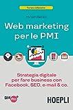 Web Marketing per le PMI: Strategia digitale per fare business...