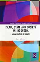 Islam, State and Society in Indonesia: Local Politics in Madura (Routledge Contemporary Southeast Asia)