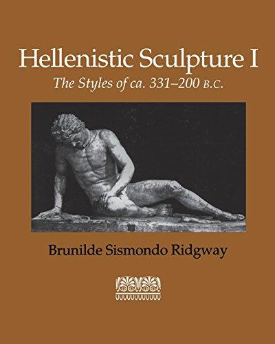 Hellenistic Sculpture I: The Styles of ca. 331-200 B.C. (Wisconsin Studies in Classics, Richard Daniel De Puma and Patricia A. Rosenmeyer, Series Editors)