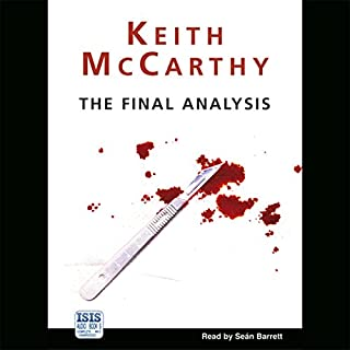 The Final Analysis                   By:                                                                                                                                 Keith McCarthy                               Narrated by:                                                                                                                                 Seán Barrett                      Length: 11 hrs and 39 mins     81 ratings     Overall 4.0