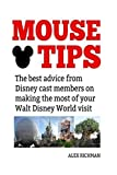 Mouse Tips: The best advice from Disney cast members on making the most of your Walt Disney World visit