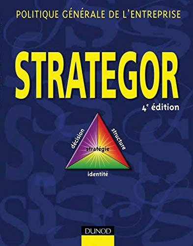 Strategor - 4ème édition - Politique générale de l'entreprise: Politique générale de l'entreprise