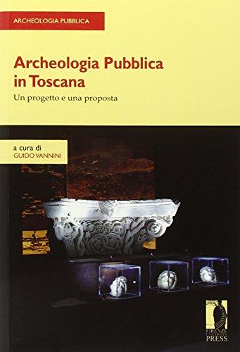 Archeologia pubblica in Toscana. Un progetto e una proposta