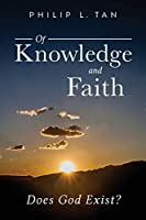Of Knowledge and Faith