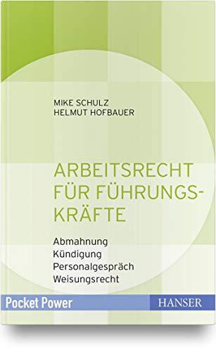 Arbeitsrecht für Führungskräfte: - Abmahnung - Kündigung - Personalgespräch - Weisungsrecht (Pocket Power)