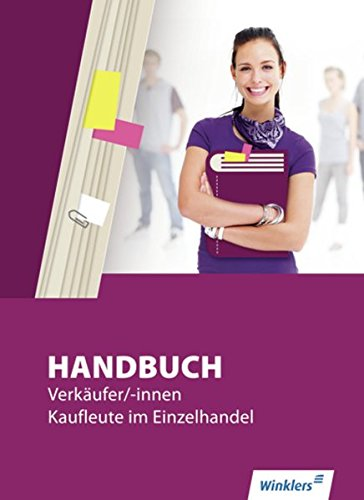 Handbuch für Verkäufer / -innen, Kaufleute im Einzelhandel: Handbuch Verkäufer / -innen, Kaufleute im Einzelhandel: Schülerband