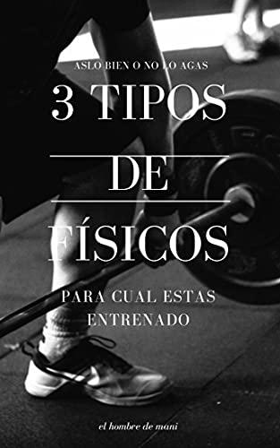3 TIPOS DE FISICOS