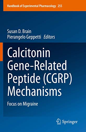 Calcitonin Gene-Related Peptide (CGRP) Mechanisms: Focus on Migraine (Handbook of Experimental Pharmacology, 255, Band 255)