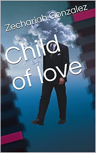 Child of love (Catalan Edition)