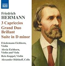 Friedrich Hermann: 3 Capriccios / Grand Duo Brillant / Suite in D minor