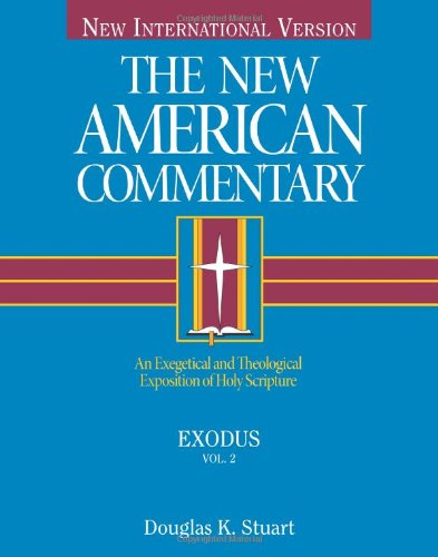 Exodus: An Exegetical and Theological Exposition of Holy Scripture (Volume 2) (The New American Commentary)