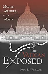The Vatican Exposed: Money, Murder, and the Mafia