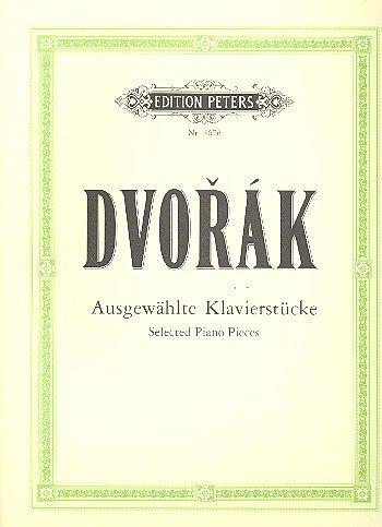 AUSGEWAEHLTE KLAVIERSTUECKE - arrangiert für Klavier [Noten/Sheetmusic] Komponist : DVORAK ANTONIN