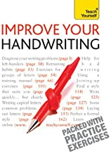 Improve Your Handwriting: Teach Yourself: Learn to write in a confident and fluent hand: the writing classic for adult lea...