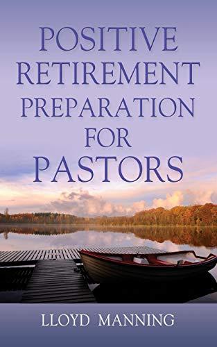 POSITIVE RETIREMENT PREPARATION FOR PASTORS
