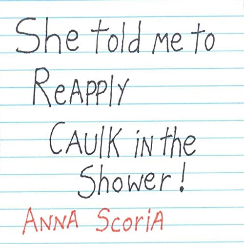She Told Me to Reapply Caulk in the Shower! [Explicit]