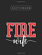 """Sketchbook: Firefighter Fire Wife Proud Hot Fireman Hero Wives 8.5''x11"""" Unlined with Pages Sketchbook White Paper Blank w..."""