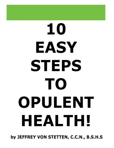 10 Easy Steps to Opulent Health!