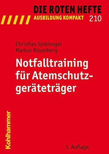 Notfalltraining für Atemschutzgeräteträger (Die Roten Hefte /Ausbildung kompakt, Band 210)