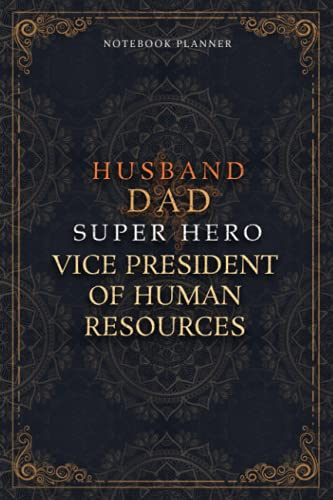 Vice President Of Human Resources Notebook Planner - Luxury Husband Dad Super Hero Vice President Of Human Resources Job Title Working Cover: 120 ... x 22.86 cm, Hourly, Money, Daily Journal