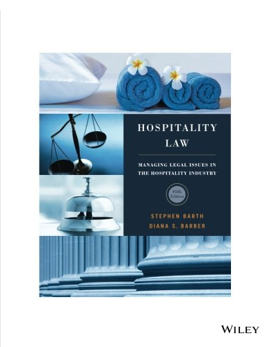 Compare Textbook Prices for Hospitality Law: Managing Legal Issues in the Hospitality Industry 5e 5 Edition ISBN 9781119386094 by Barth, Stephen C.