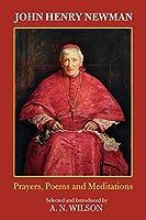 John Henry Newman: Prayers, Poems and Meditations