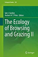 The Ecology of Browsing and Grazing II (Ecological Studies, 239)